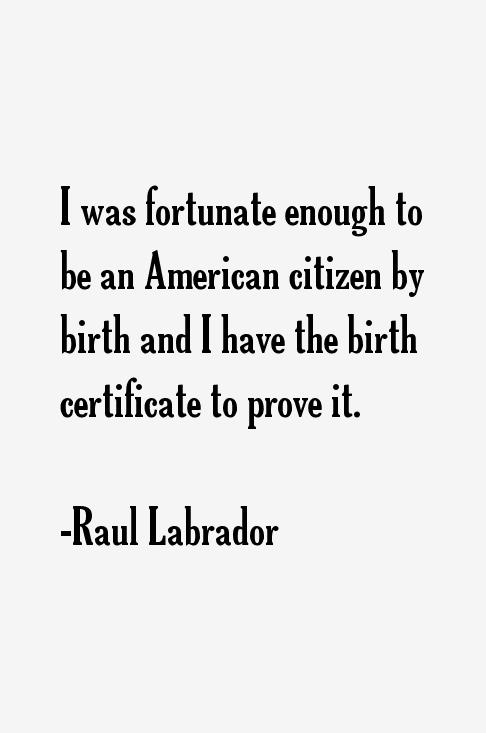 Raul Labrador Quotes