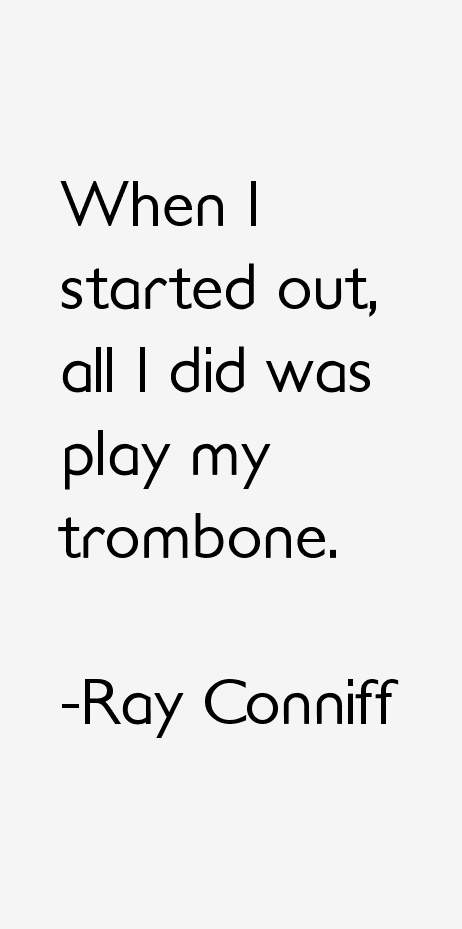 Ray Conniff Quotes