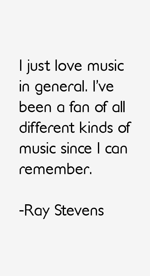 Ray Stevens Quotes