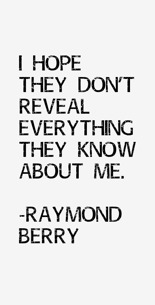Raymond Berry Quotes