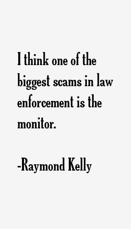 Raymond Kelly Quotes