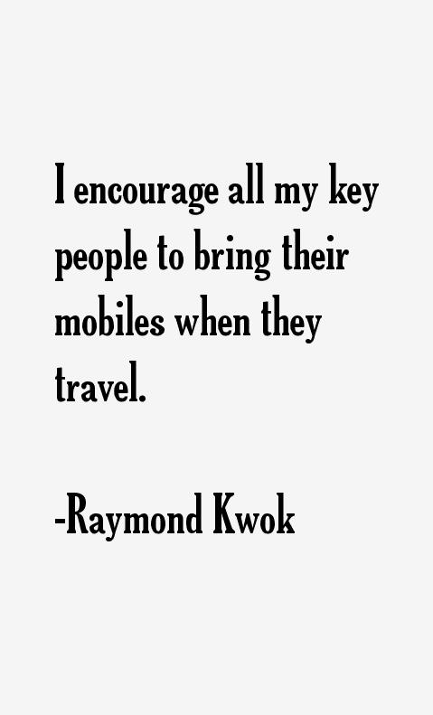 Raymond Kwok Quotes