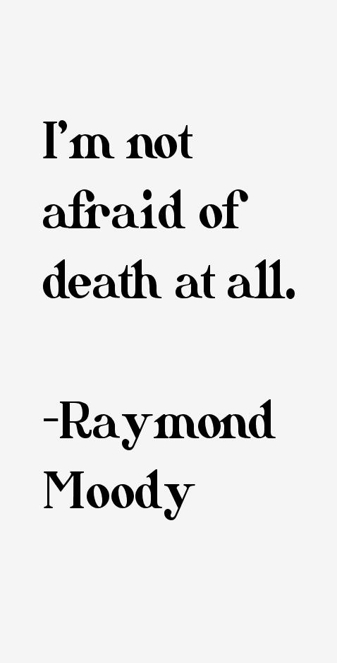 Raymond Moody Quotes