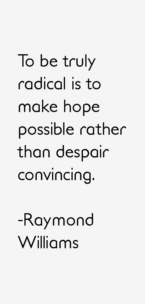 Raymond Williams Quotes