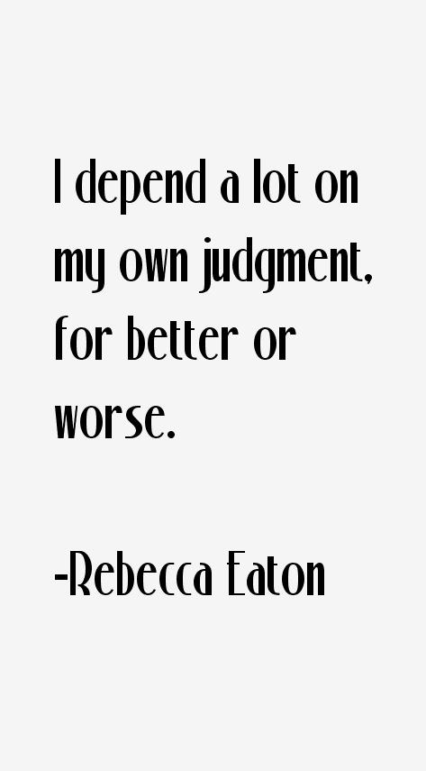 Rebecca Eaton Quotes