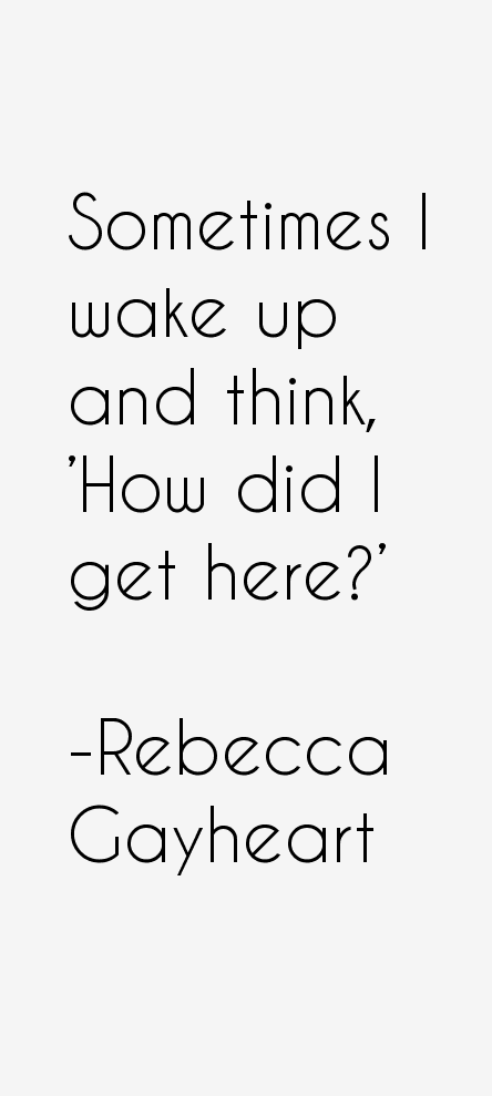 Rebecca Gayheart Quotes