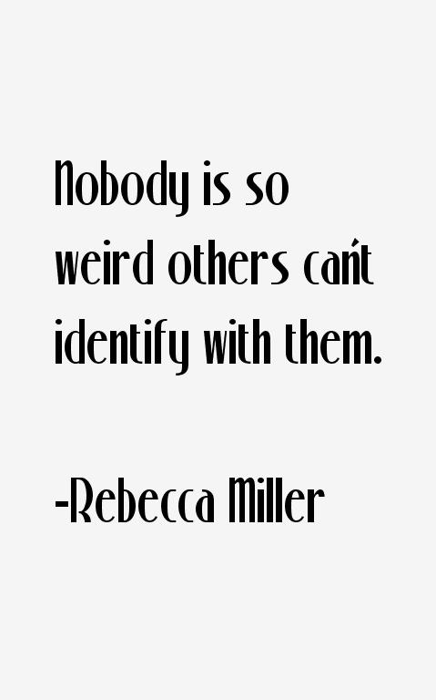 Rebecca Miller Quotes