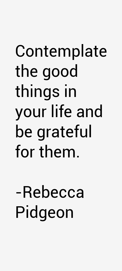Rebecca Pidgeon Quotes