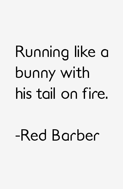Red Barber Quotes