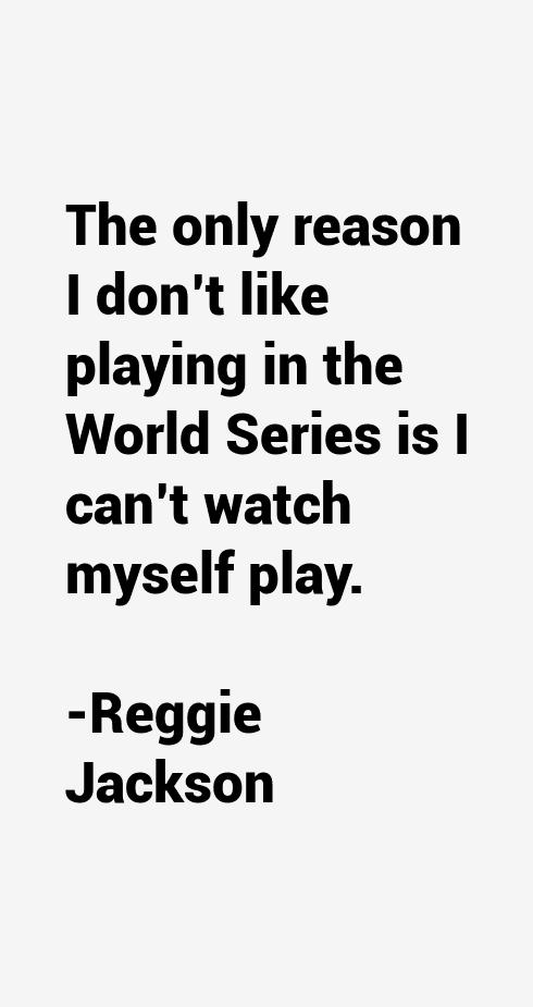 Reggie Jackson Quotes