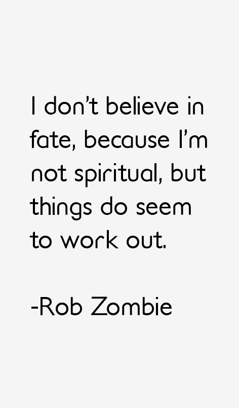 Quotes About Zombie Love : Rob Zombie Quotes. QuotesGram