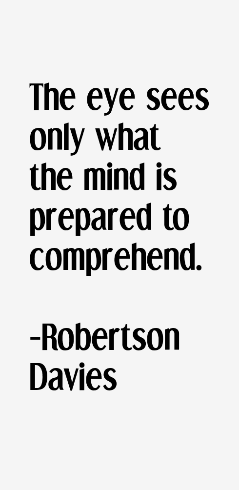 "Robertson Quotes Robertson Davies Quotes """