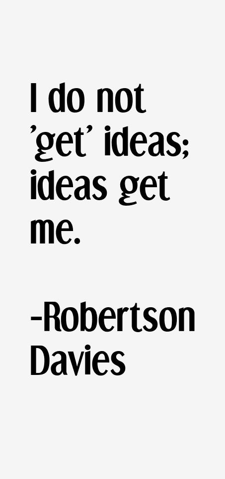 Robertson Davies Quotes Robertson Davies Quotes