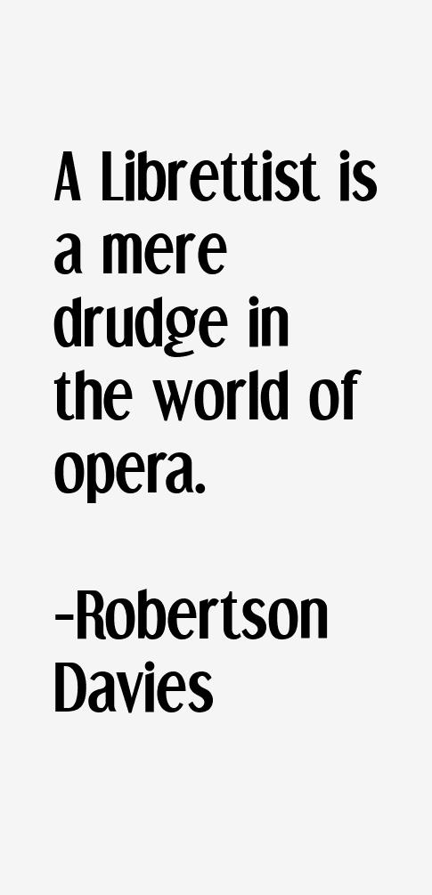 "Robertson Davies Quotes Robertson Davies Quotes · """