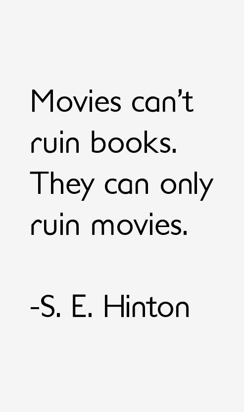 S. E. Hinton Quotes