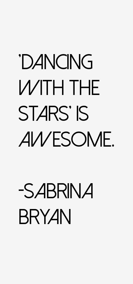 Sabrina Bryan Quotes