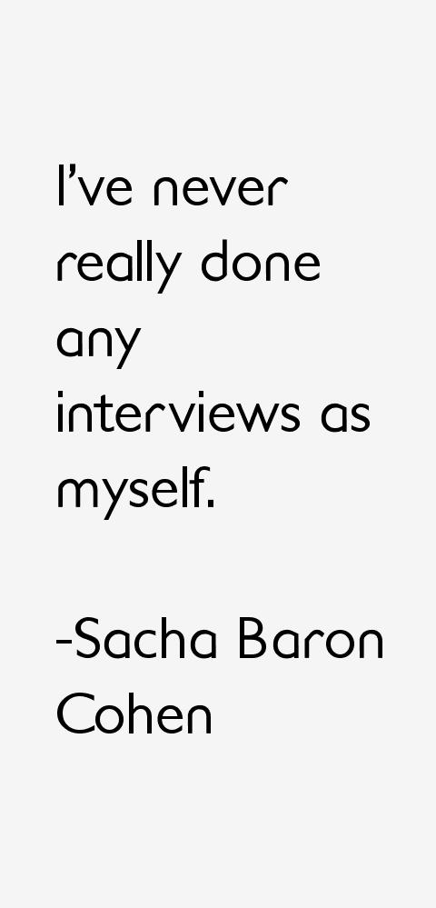 Sacha Baron Cohen Quotes