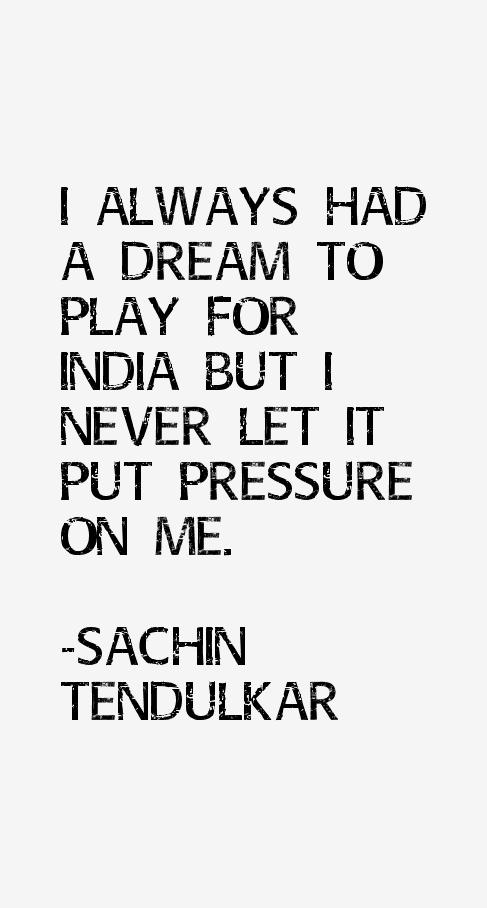 Sachin Tendulkar Quotes