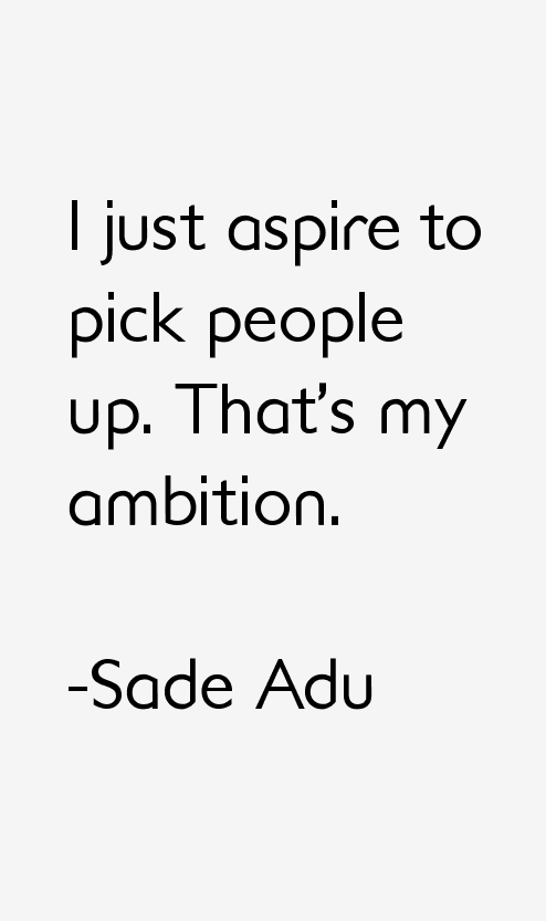 Sade Adu Quotes