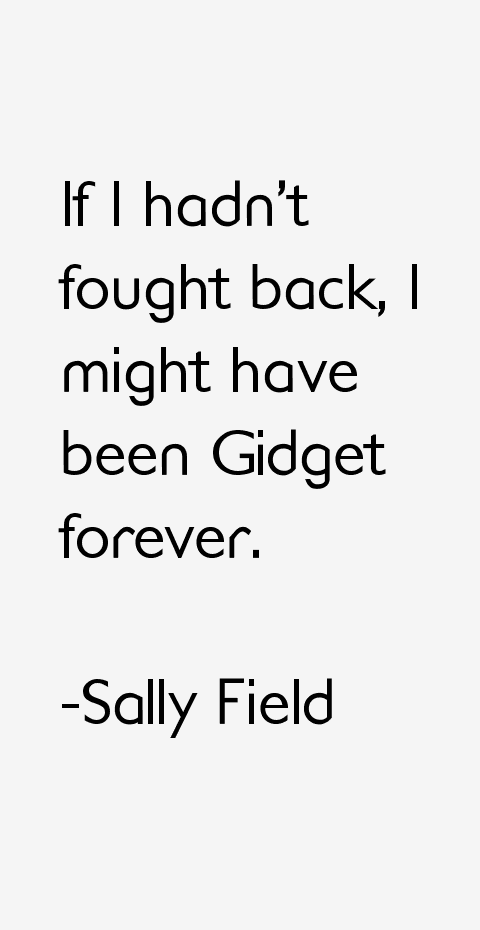 Sally Field Quotes