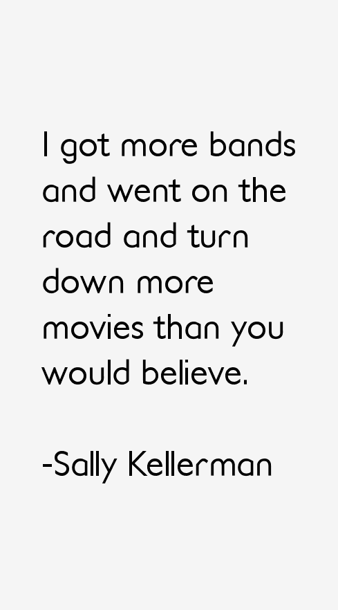 Sally Kellerman Quotes