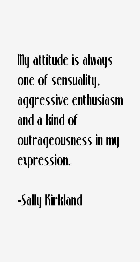 Sally Kirkland Quotes