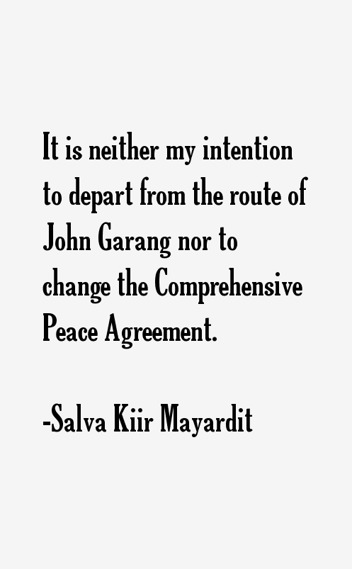 Salva Kiir Mayardit Quotes