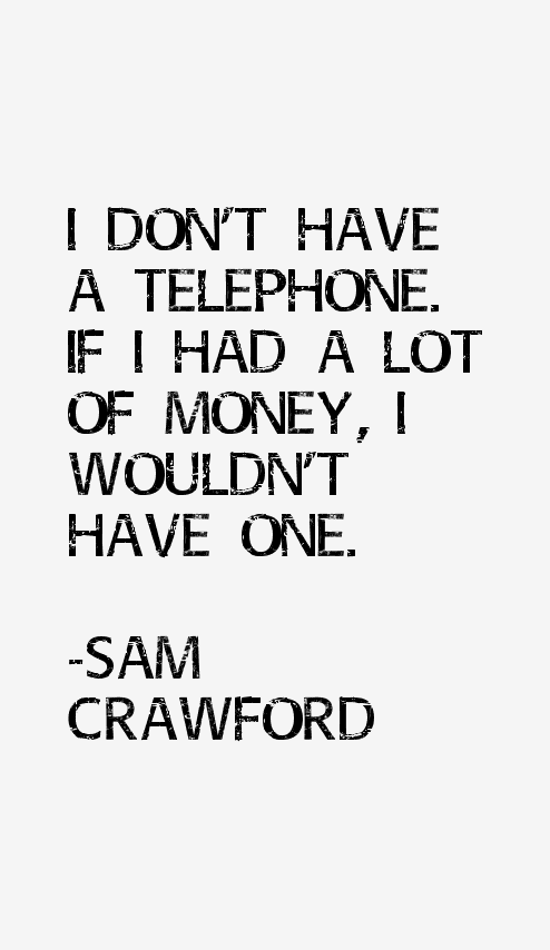 Sam Crawford Quotes
