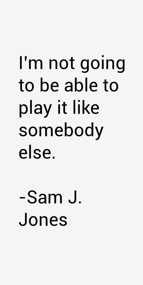 Sam J. Jones Quotes