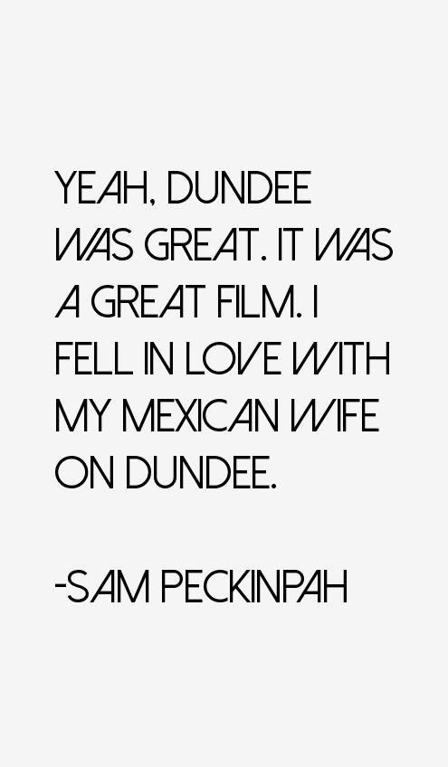 Sam Peckinpah Quotes