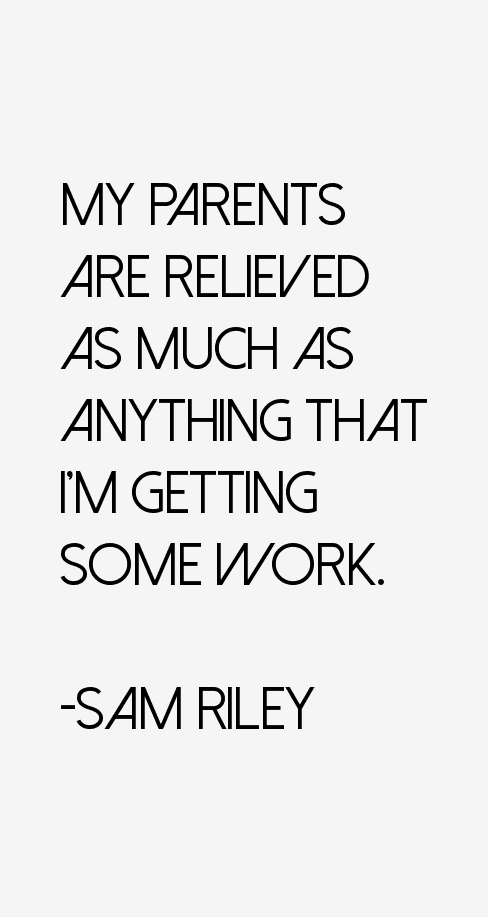 Sam Riley Quotes