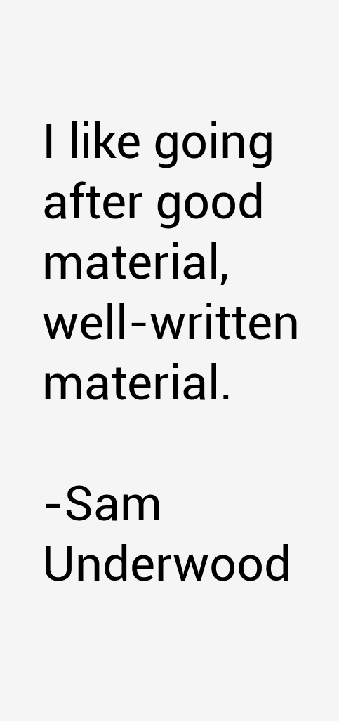 Sam Underwood Quotes