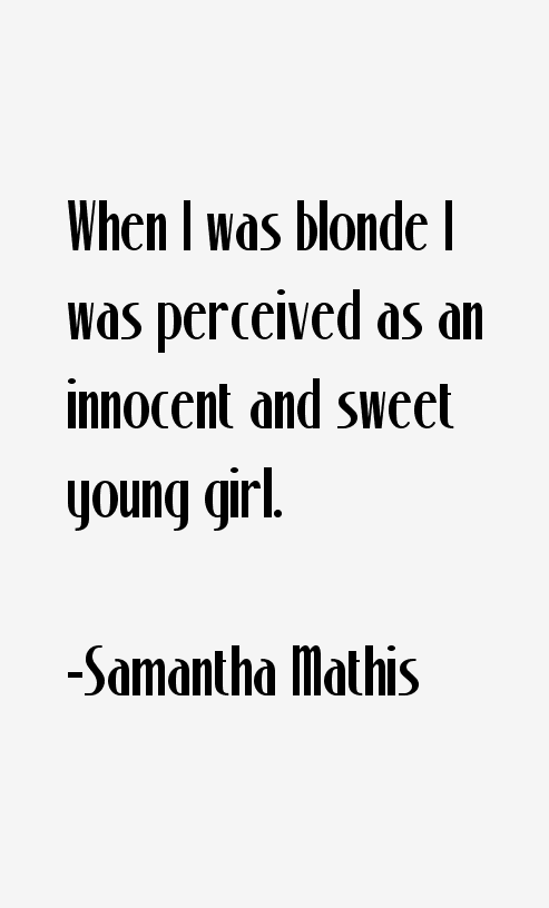 Samantha Mathis Quotes