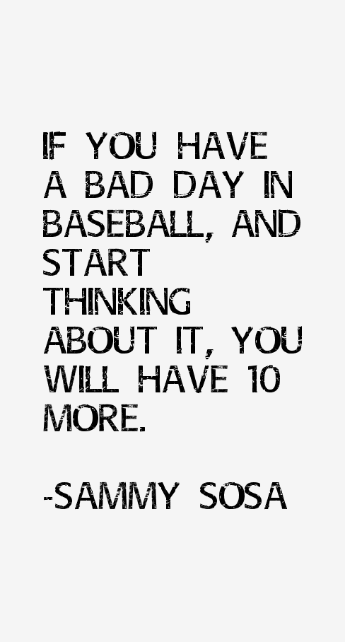Sammy Sosa Quotes