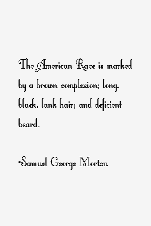 Samuel George Morton Quotes