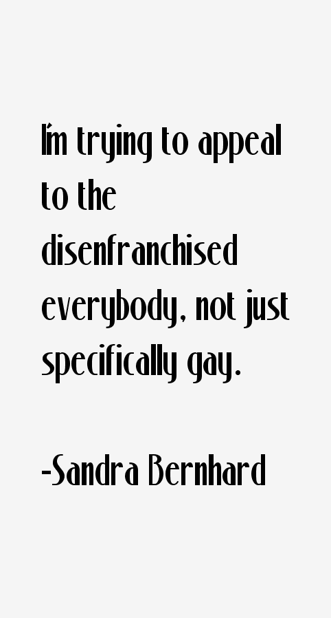 Sandra Bernhard Quotes