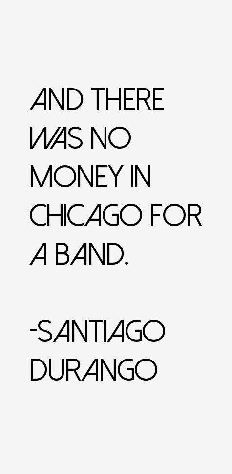 Santiago Durango Quotes