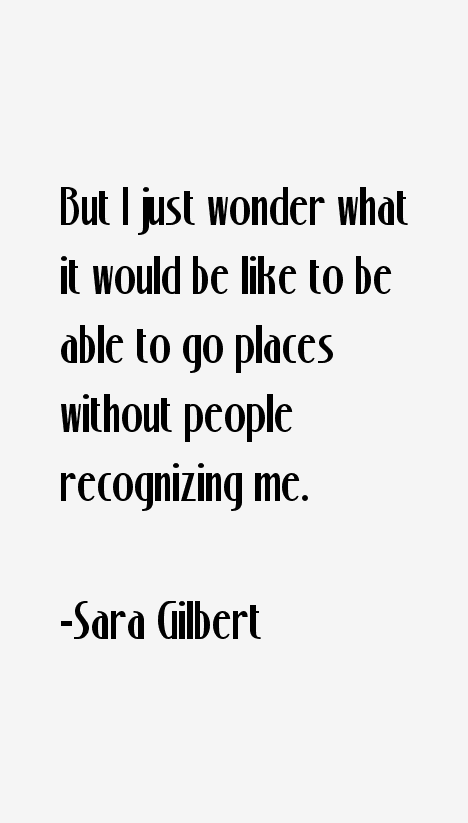 Sara Gilbert Quotes