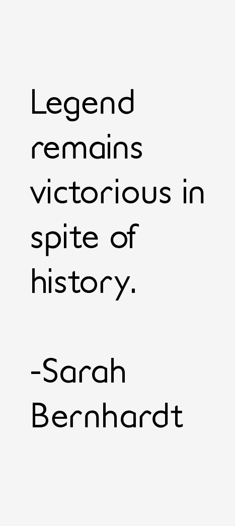 Sarah Bernhardt Quotes