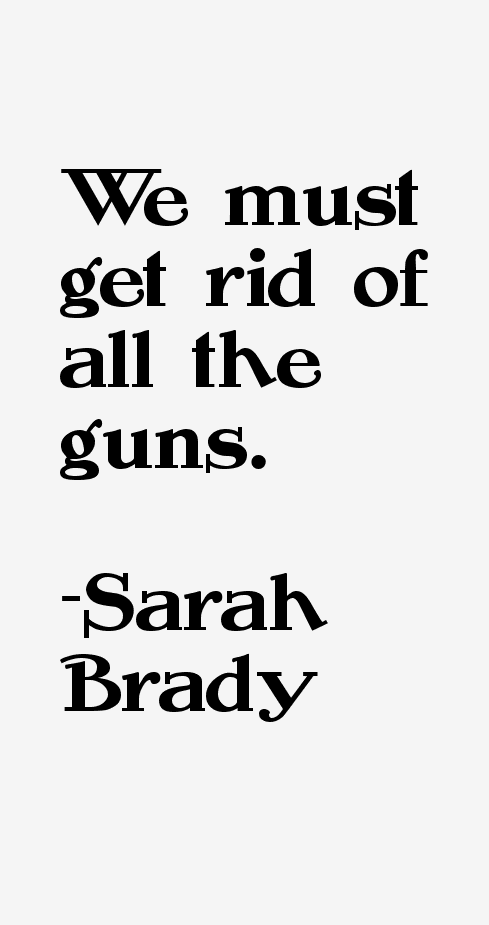 Sarah Brady Quotes