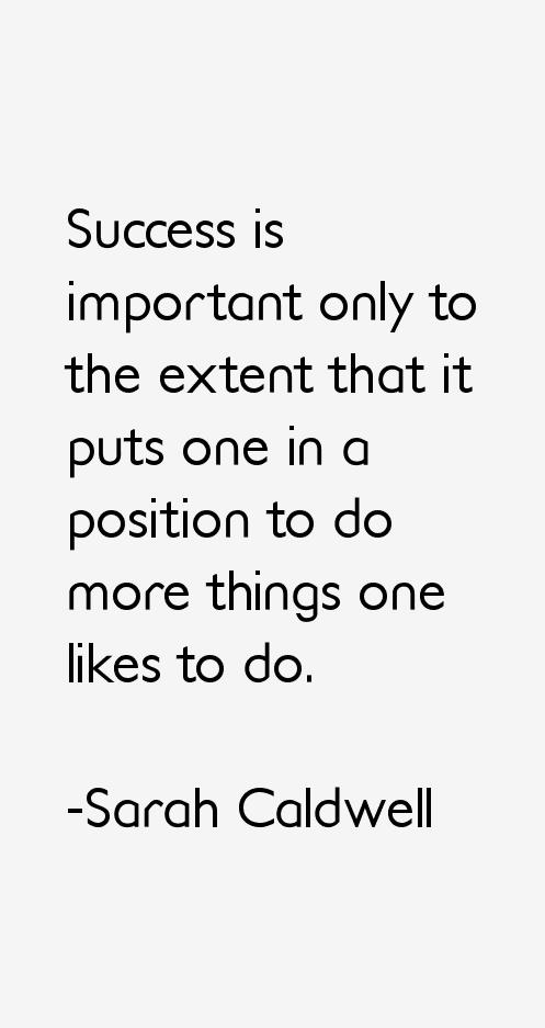 Sarah Caldwell Quotes