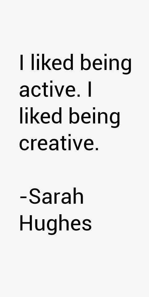 Sarah Hughes Quotes