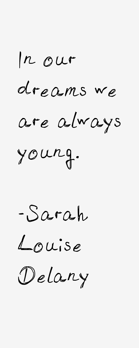 Sarah Louise Delany Quotes