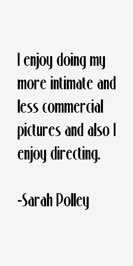 Sarah Polley Quotes