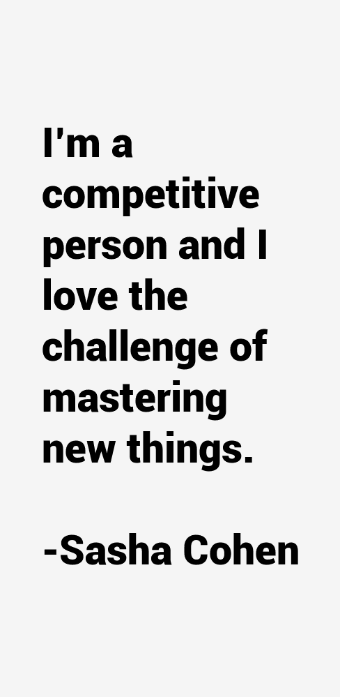 Sasha Cohen Quotes