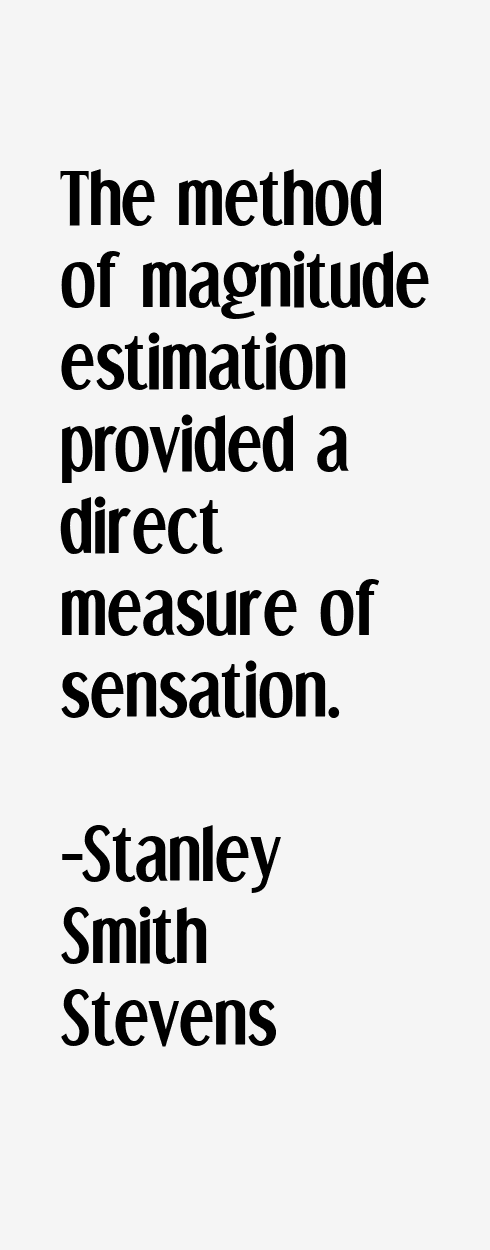 Stanley Smith Stevens Stanley Smith Stevens Quotes