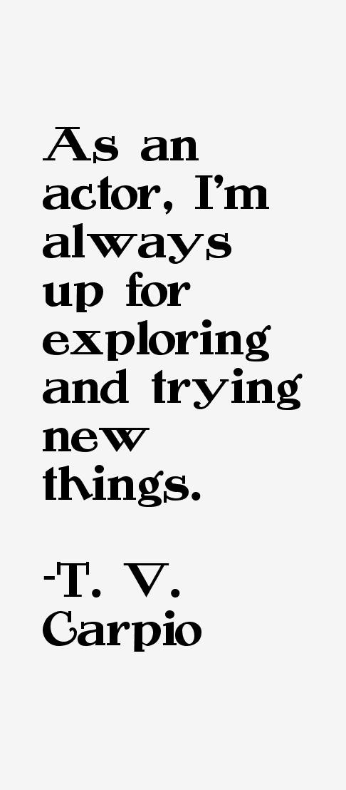 T. V. Carpio Quotes