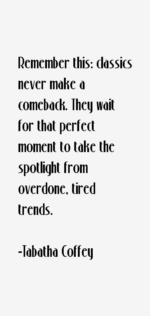 Tabatha Coffey Quotes