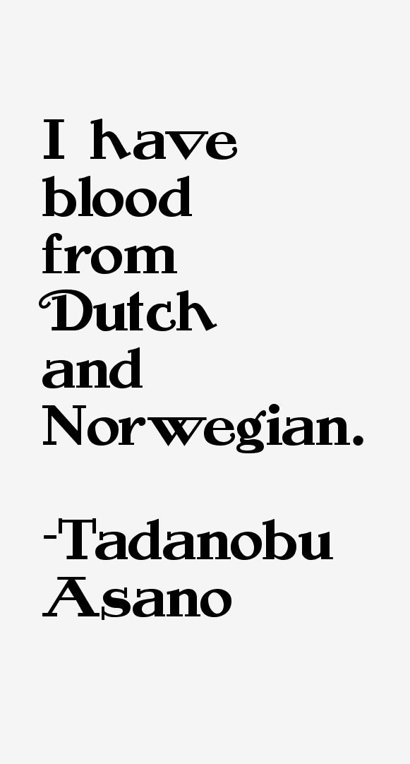 Tadanobu Asano Quotes