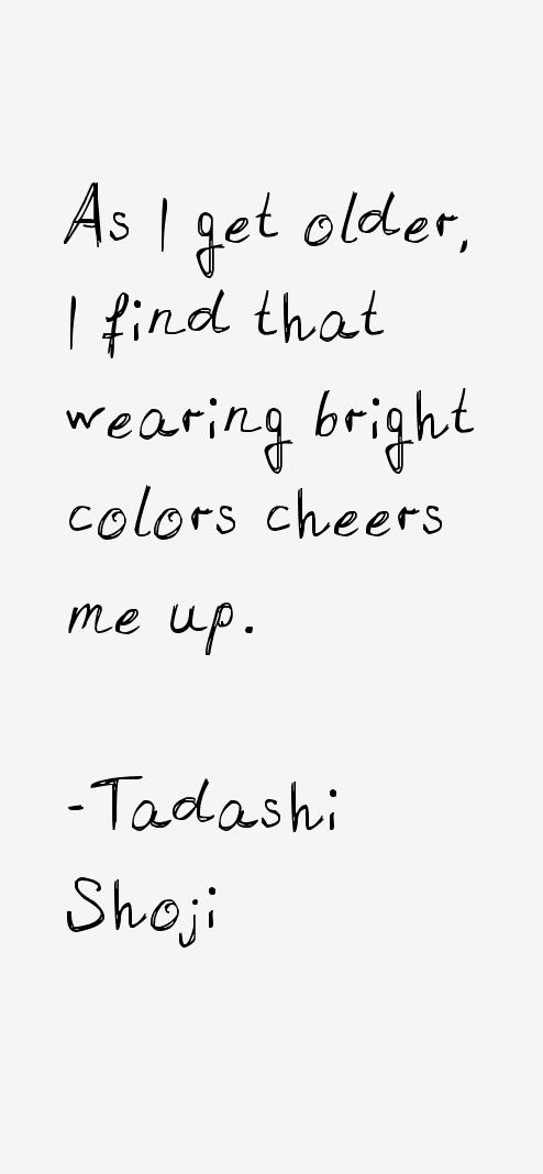 Tadashi Shoji Quotes